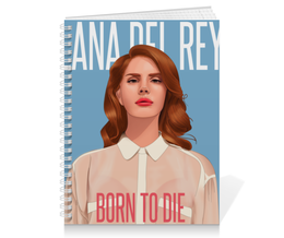 """Тетрадь на пружине """"Lana Del Rey"""" - лана дель рей, lana del rey"""
