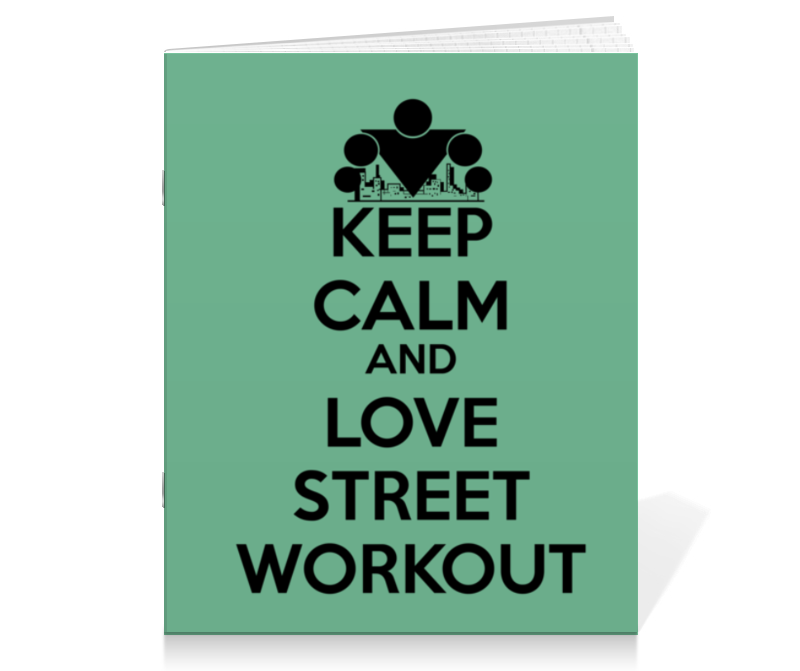 Тетрадь на скрепке Printio Keep calm and love street workout сумка printio keep calm and ski on