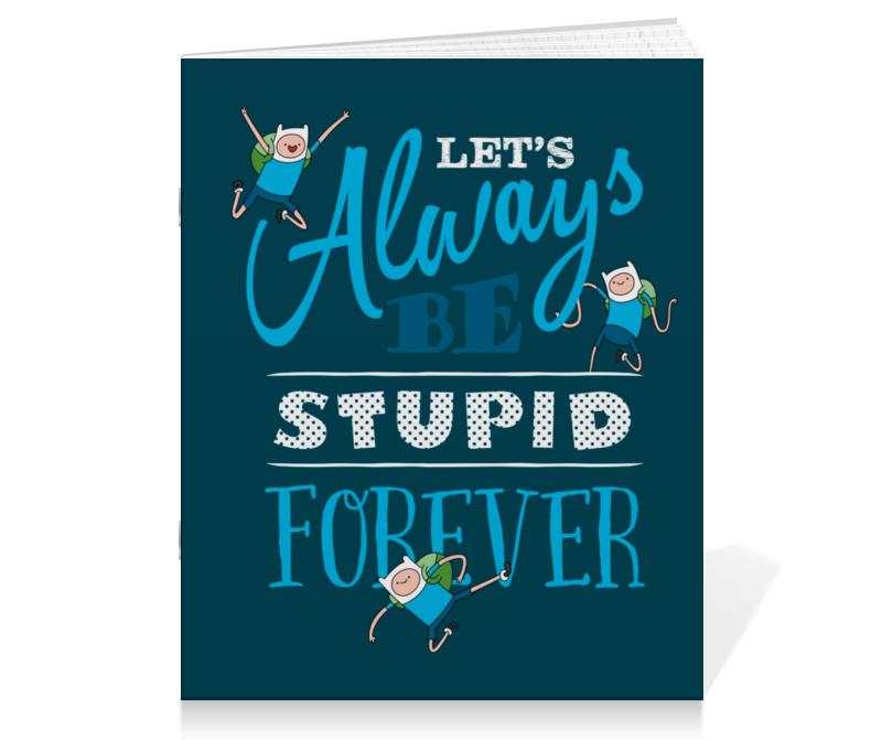 Тетрадь на скрепке Printio Время приключений. let's always be stupid forever!