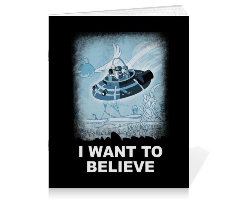Тетрадь на скрепке Printio I want to believe. рик и морти i want you to want me
