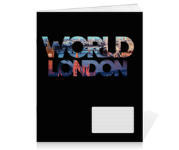 "Тетрадь на скрепке """"DIFFERENT WORLD"": London"" - мир, london, города, лондон, world"