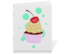 """Тетрадь на скрепке """"Капкейк"""" - сладости, десерт, капкейк, cupcake, кексик"""