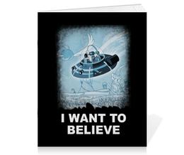 """Тетрадь на скрепке """"I Want to Believe. Рик и Морти"""" - прикольные, i want to believe, нло, rick and morty, рик и морти"""