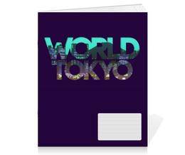 "Тетрадь на скрепке """"DIFFERENT WORLD"": Tokyo"" - мир, города, world, токио, tokyo"
