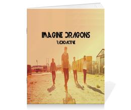 "Тетрадь на скрепке ""Imagine Dragons"" - музыка, рок, группа, рисунок"