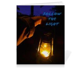 """Тетрадь на скрепке """"Следуй за светом"""" - надпись, рука, свет, фонарь, темный фон"""