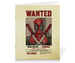 "Тетрадь на скрепке ""Дэдпул"" - комиксы, супергерои, deadpool, wanted, дэдпул"