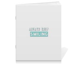 """Тетрадь на скрепке """"Улыбайся"""" - арт, улыбайся"""