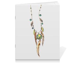 """Тетрадь на скрепке """"Ожерелье настоящего индейца"""" - арт, рисунок, девушке"""