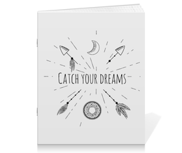 "Тетрадь на скрепке ""catch your dreams"" - арт, индейский символ, ловец снов, стиль бохо"