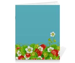 "Тетрадь на скрепке ""Земляничная поляна"" - лето, цветы, ягоды, земляника"