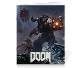 """Тетрадь на скрепке """"Doom 4"""" - doom, шутер, дум, cyberdemon, кибер демон"""