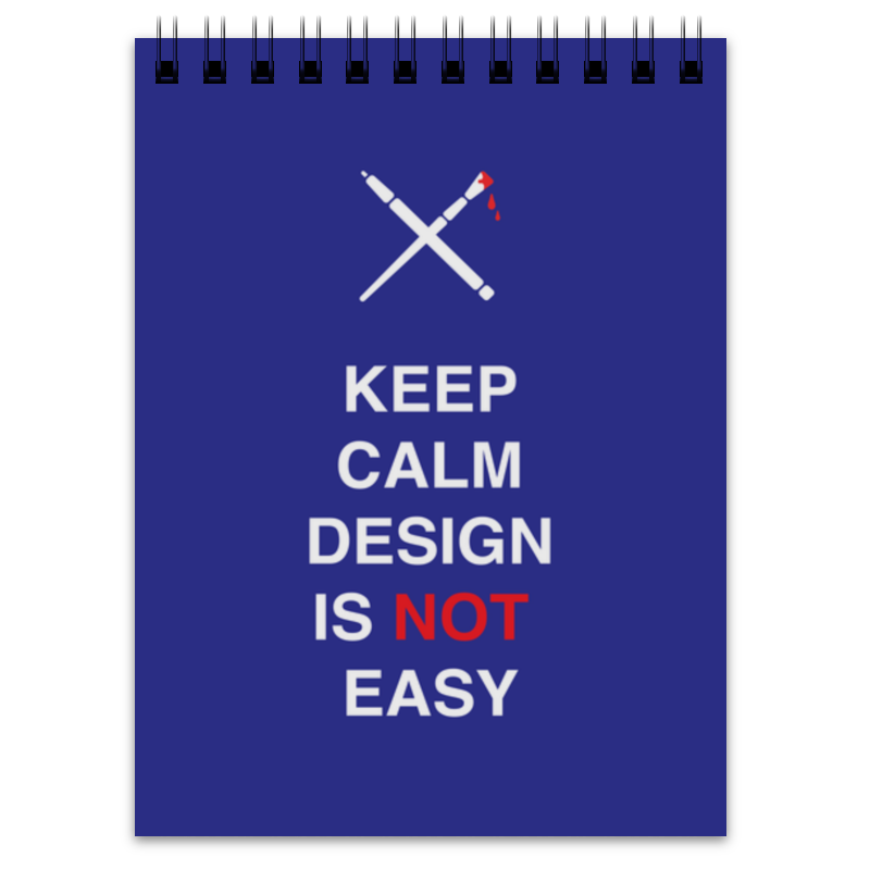Блокнот Printio Keep calm design is not easy. тетрадь на пружине printio keep calm design is not easy