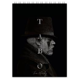 """Блокнот """"Табу - Том Харди"""" - сериал, том харди, табу, taboo, tom hardy"""