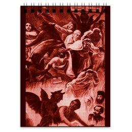 """Блокнот """"«Страшный Суд» c Лермонтовым"""" - ад, поэт, грешник, лермонтов, страшный суд"""