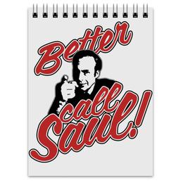"""Блокнот """"Better Call Saul"""" - saul goodman, better call saul, лучше звоните солу, сол гудман"""