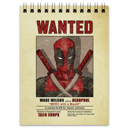 "Блокнот ""Дэдпул"" - комиксы, супергерои, deadpool, wanted, дэдпул"