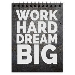 "Блокнот ""Work hard dream big"" - work, motivation, мотивация, dream"