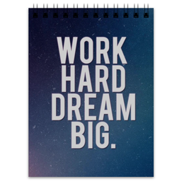 "Блокнот ""Work hard dream big"" - dream"