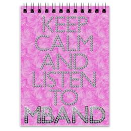 """Блокнот """"Keep calm and listen to MBAND"""" - музыка, mband, фан-атрибутика"""