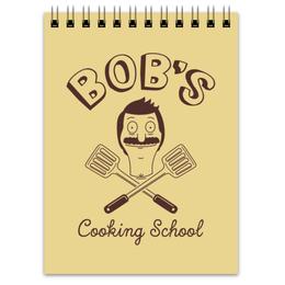 "Блокнот ""Bob's Cooking School. Бургеры Боба"" - мульт, повар, закусочная боба, bobs burgers, бургеры боба"