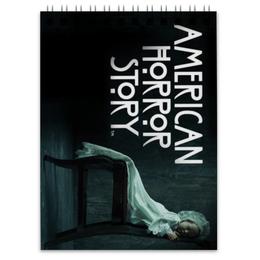 """Блокнот """"Американская история ужасов"""" - horror, american horror story, американская история ужасов"""