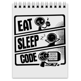 "Блокнот ""Eat, Sleep, Code"" - sleep, eat, программист, code, типичный"