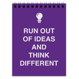 "Блокнот ""Run out of ideas and think different"" - идея, мечта, dream, idea, думать"