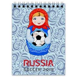 """Блокнот """" Футбол"""" - футбол, спорт, матрёшка, 2018"""