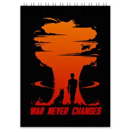 """Блокнот """"Fallout. War never changes"""" - игры, fallout, геймерские, war never changes"""