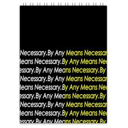 """Блокнот """"By any means necessary"""" - узор, надписи, бренд, brand, by any means necessary"""