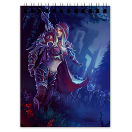 "Блокнот ""Sylvanas Windrunner"" - wow, world of warcraft, вов, варкрафт, сильвана"