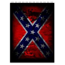 "Блокнот ""Флаг Конфедерации США"" - война, америка, история, конфедерация, флаг конфедерации"