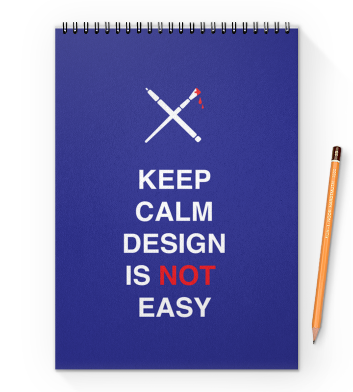 Блокнот на пружине А4 Printio Keep calm design is not easy.