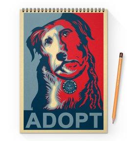 "Блокнот на пружине А4 ""«Adopt a dog!», в стиле плаката"" - dog, плакаты, poster, osecp, printy-s-sobakami"
