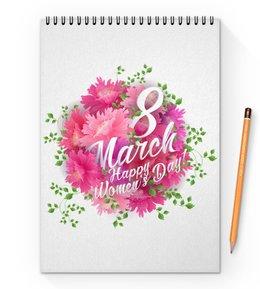 "Блокнот на пружине А4 ""Цветы"" - цветы, 8 марта"
