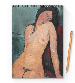 """Блокнот на пружине А4 """"Сидящая обнажённая (картина Модильяни, 1916)"""" - картина, живопись, ню, экспрессионизм, модильяни"""
