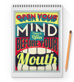 "Блокнот на пружине А4 ""Open your mind before your mouth"" - интеллигент, гопник, разум, мозг, слова"