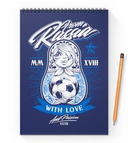"""Блокнот на пружине А4 """"Футбол"""" - футбол, спорт, матрёшка"""