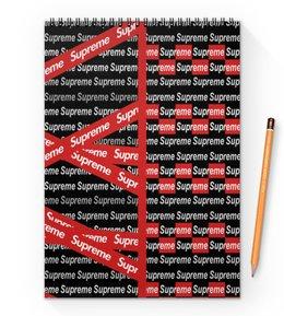"""Блокнот на пружине А4 """"Supreme"""" - надписи, бренд, brand, supreme, суприм"""