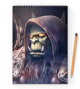 "Блокнот на пружине А4 ""Gul'dan"" - близзард, варкрафт, world of warcraft, warcraft, гул'дан"