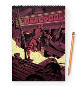 "Блокнот на пружине А4 ""Дэдпул (Deadpool)"" - комиксы, deadpool, марвел, дэдпул"