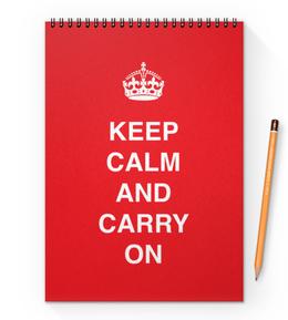 "Блокнот на пружине А4 ""Keep calm and carry on"" - дизайн, англия, язык, keep, english"