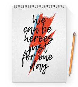 """Блокнот на пружине А4 """"Heroes. Дэвид Боуи"""" - музыка, heroes, дэвид боуи, боуи, david bowie"""