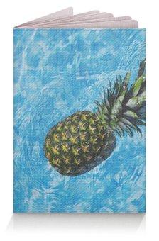 """Обложка для паспорта """"Лето!"""" - лето, фрукты, отдых, сочный ананас, сладкий ананас"""