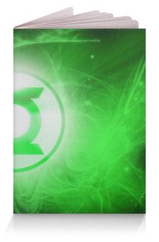 """Обложка для паспорта """"Зеленый Фонарь"""" - зеленый фонарь"""