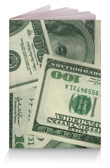 """Обложка для паспорта """"Доллары"""" - деньги, баксы, купюры, валюта, money"""