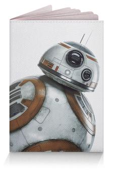 "Обложка для паспорта ""Star Wars/Звездные войны Дроид BB8"" - звездные войны, starwars, дарт вейдер, r2d2, bb8"