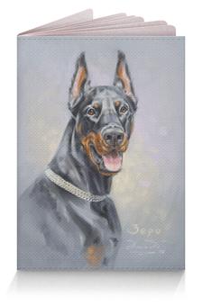 """Обложка для паспорта """"Доберман"""" - животные, картина, собаки, доберман"""