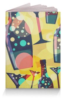 """Обложка для паспорта """"Бутылки"""" - ярко, бокалы, бутылки"""